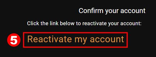 メールの「Reactivate my account」をクリック